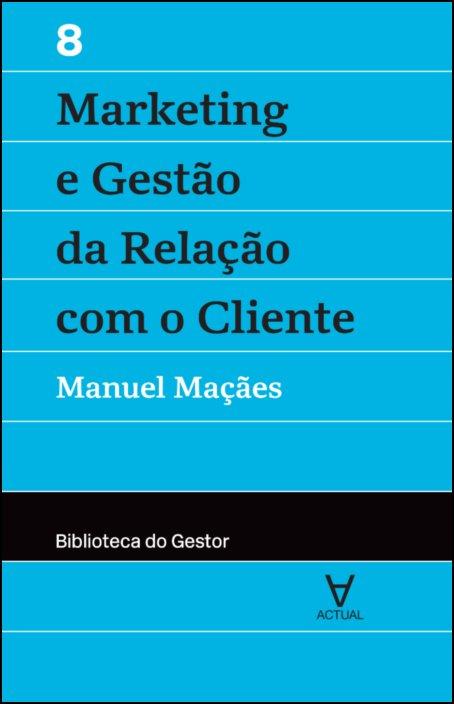 Marketing e Gestão da Relação com o Cliente - Vol. VIII