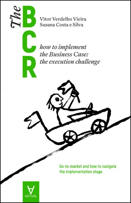 The Business Case Roadmap - BCR Vol. 2 - how to implement the Business Case:the execution challenge