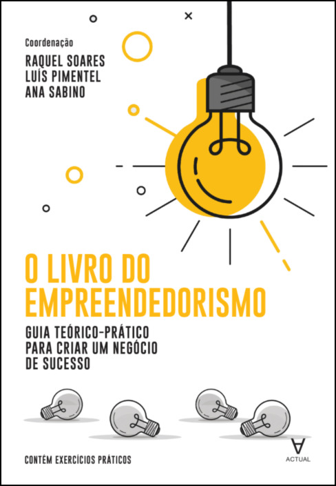 O Livro do Empreendedorismo - Guia teórico-prático para criar um negócio de sucesso